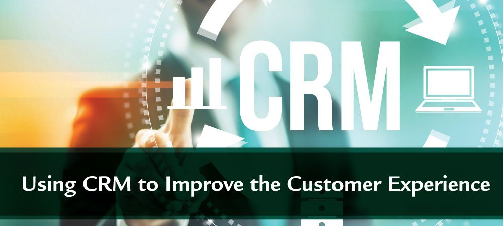 How to Improve the Customer Experience by using CRM?